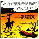 I'm a poor lonesome cowboy