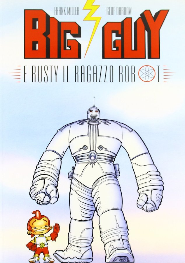 frank-miller_The_Big_Guy_and_Rusty_the_Boy_Robot