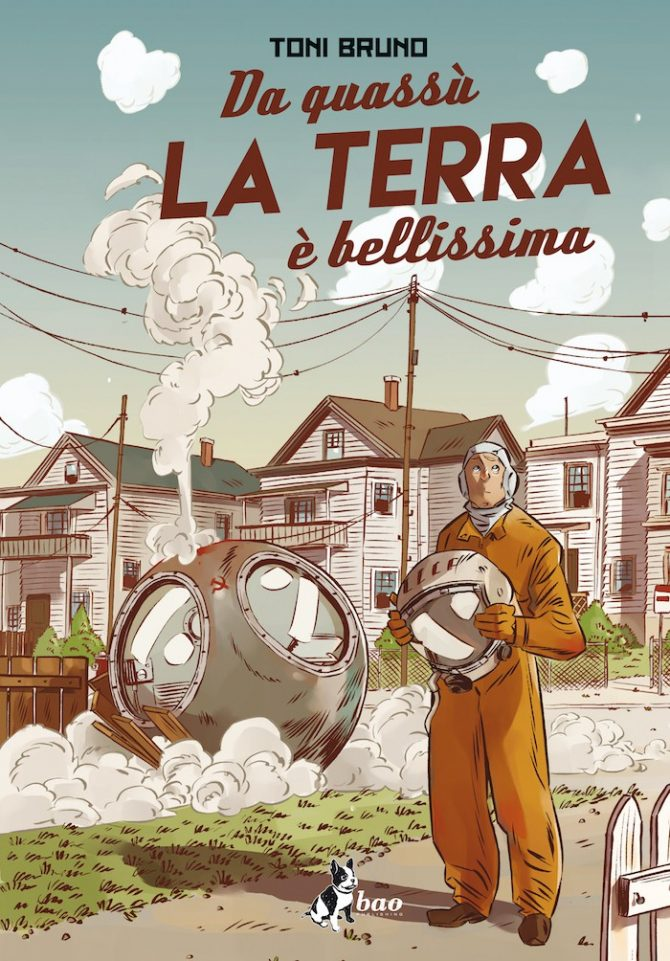 toni bruno da quassù la terra è bellissima fumetto graphic novel bao