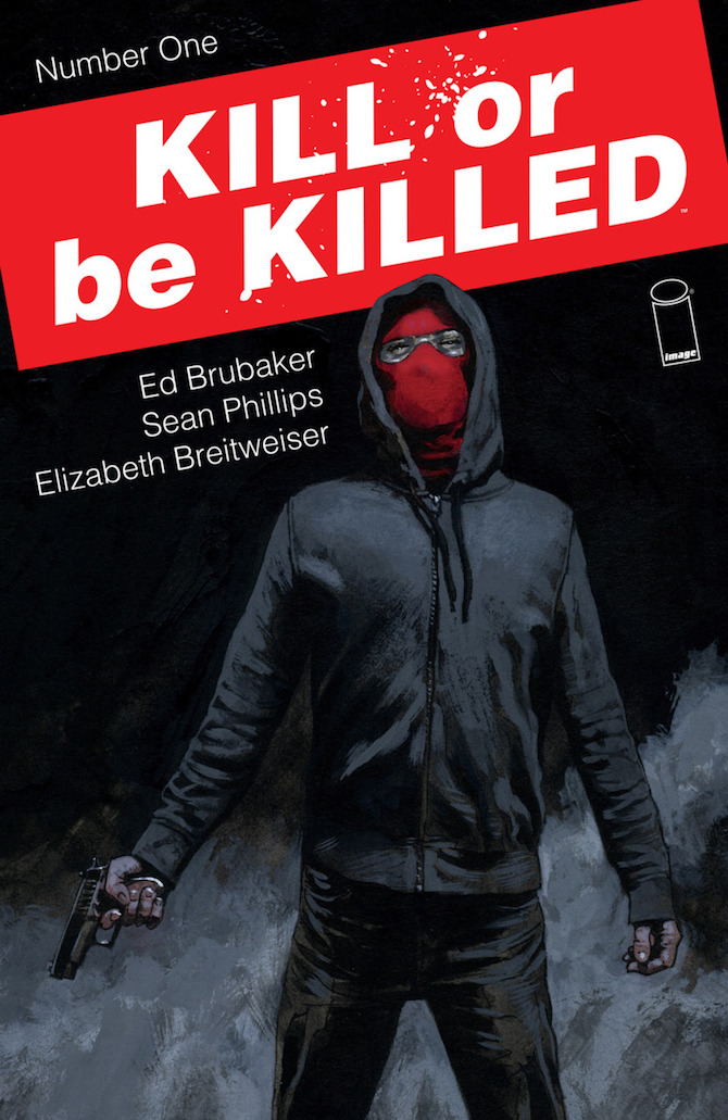 kill or be killed brubaker phillips