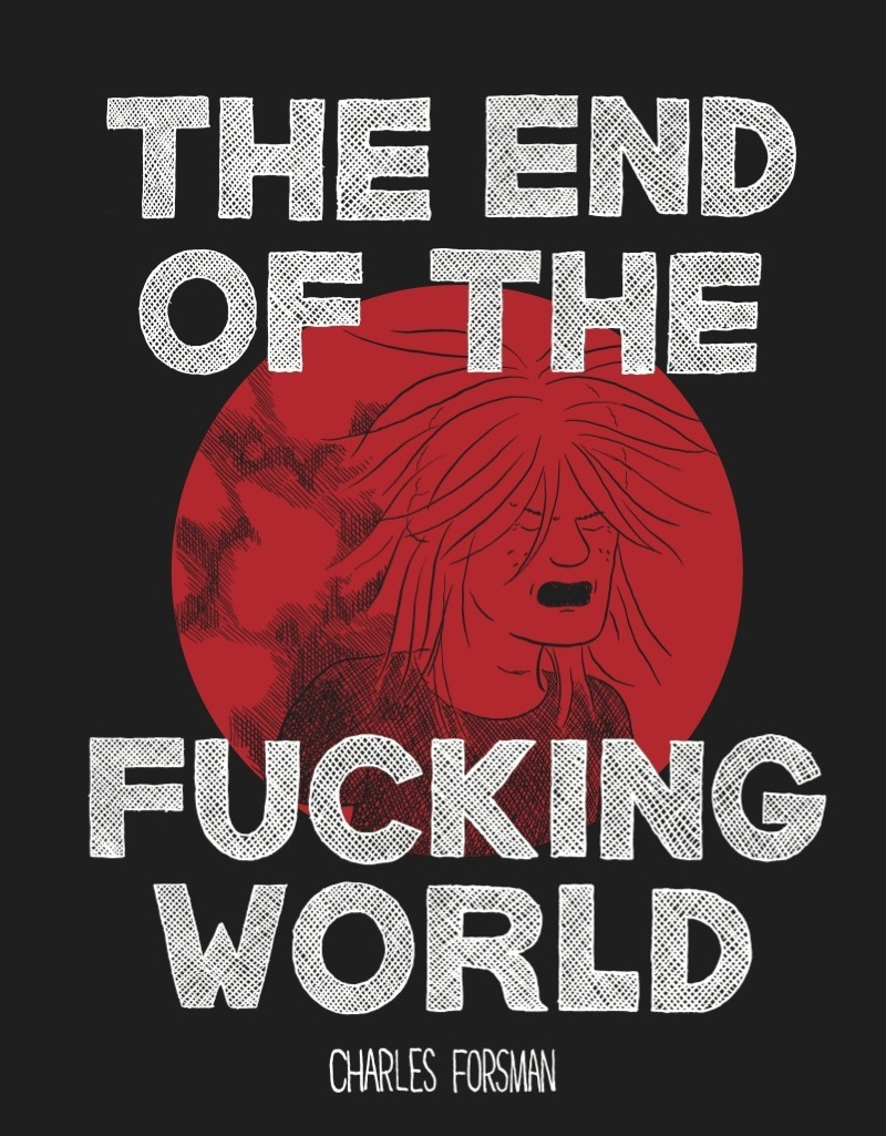 the end of the fucking world forsman graphic novel