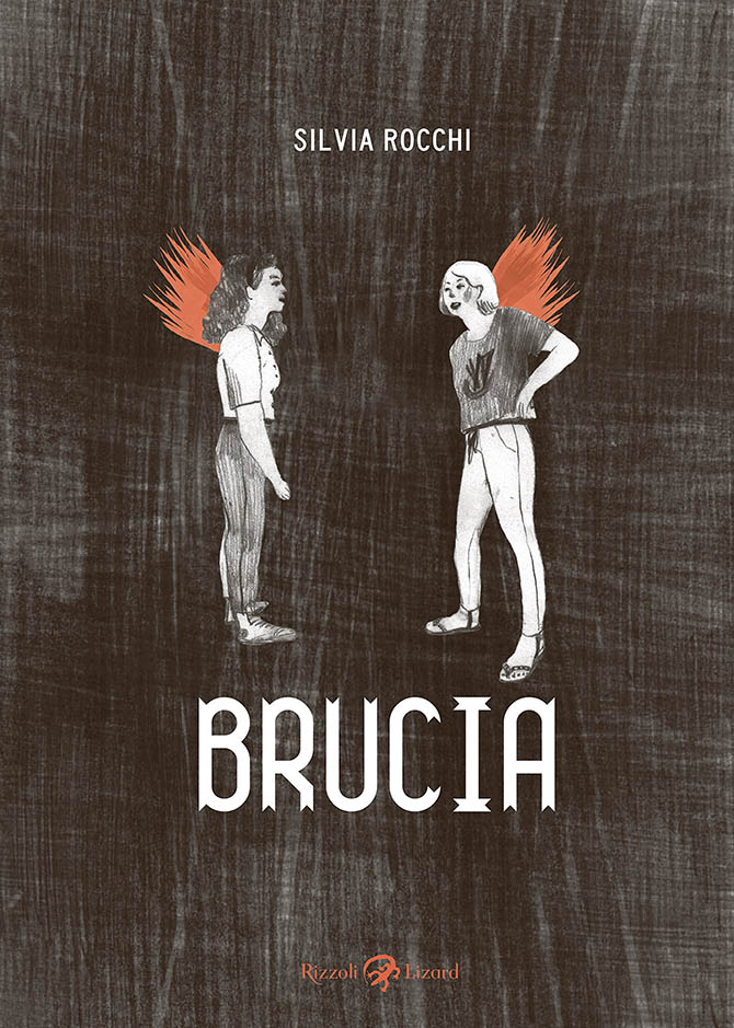 brucia silvia rocchi fumetto graphic novel rizzoli lizard