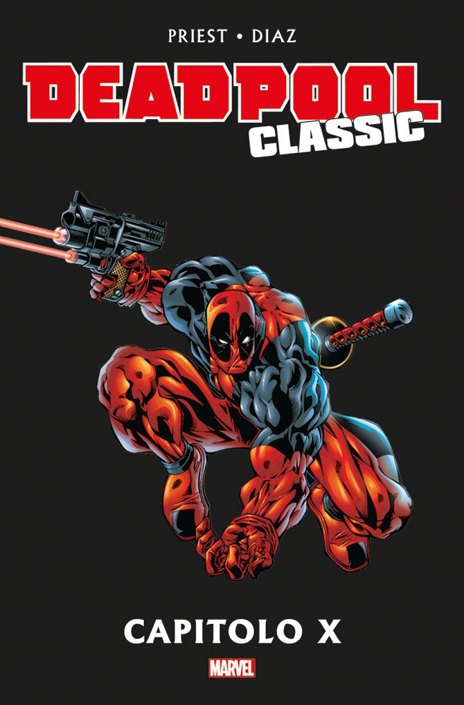 deadpool capitolo x priest diaz marvel comics