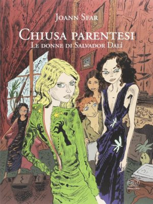 chiusa parentesi joann sfar salvador dalì graphic novel fumetto clichy