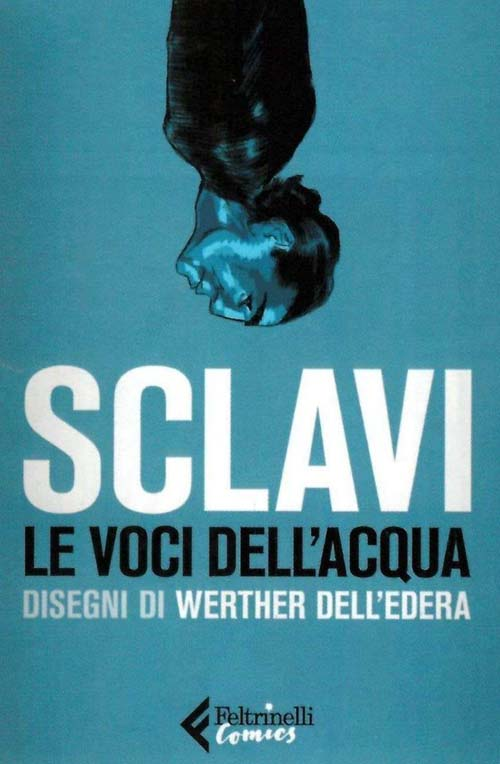 tiziano sclavi graphic novel voci dell'acqua feltrinelli