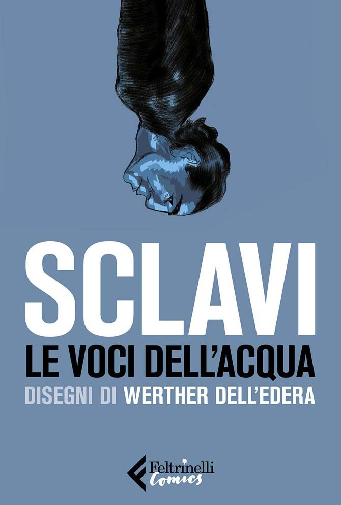 voci acqua sclavi dell'edera feltrinelli comics graphic novel