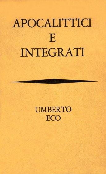 Apocalittici e integrati, 1964-2014 - Fumettologica