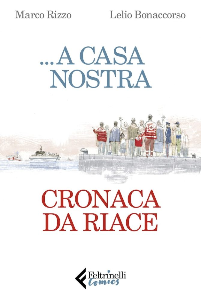a casa nostra cronaca da riace feltrinelli graphic novel