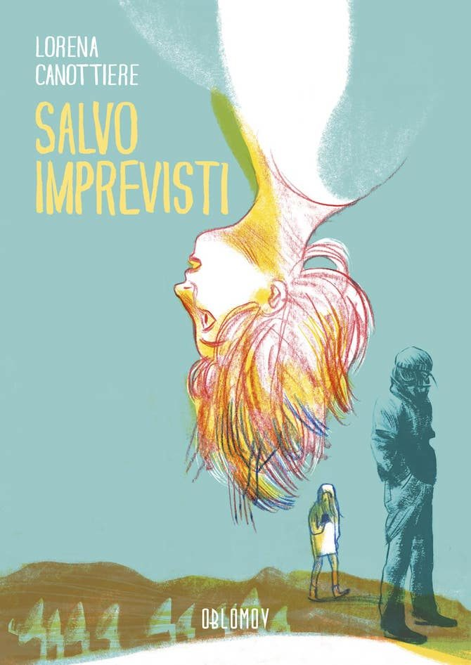 """""""Salvo imprevisti"""", il nuovo graphic novel di Lorena Canottiere - Fumettologica"""