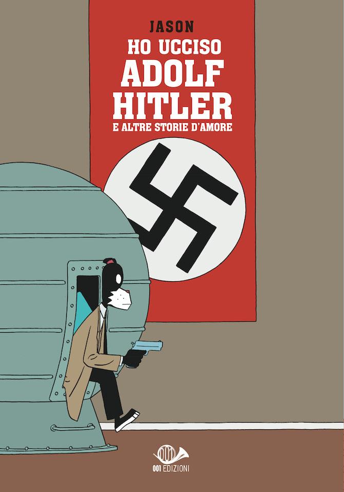 ho ucciso adolf hitler jason fumetti lucca comics 2019
