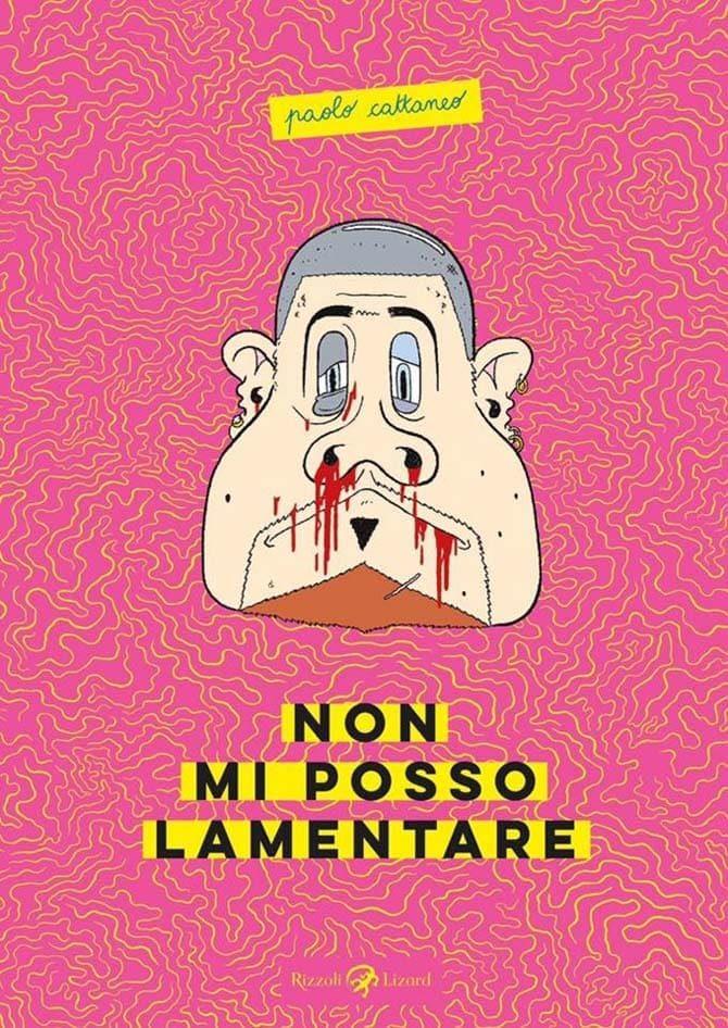 Non mi posso lamentare Paolo Cattaneo Rizzoli Lizard
