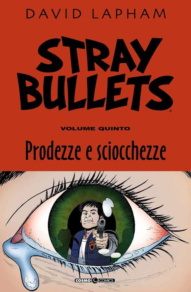 stray bullets 5 prodezze e sciocchezze david lapham fumetto editoriale cosmo